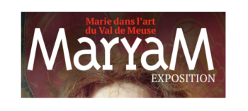 MARYAM : une exposition incontournable à Huy