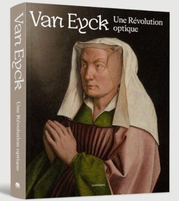 Publication : «Van Eyck. Une révolution optique»: Le livre de l'exposition de Gand (2020)